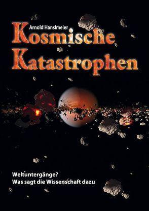 Kosmische Katastrophen von Hanslmeier,  Arnold