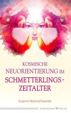 Kosmische Neuorientierung im Schmetterlingszeitalter von Neuenschwander,  Susanne