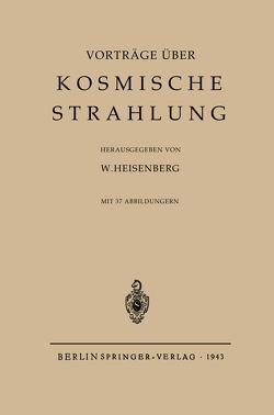Kosmische Strahlung von Heisenberg,  Werner