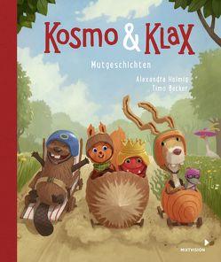 Kosmo & Klax Mut-Geschichten von Becker,  Timo, Helmig,  Alexandra