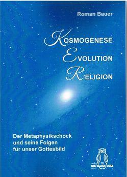 Kosmogenese – Evolution – Religion von Bauer,  Roman