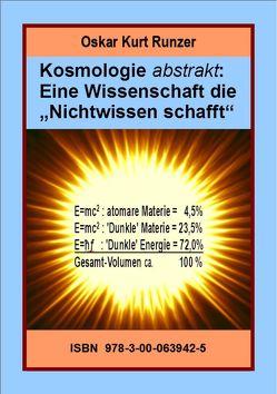 """Kosmologie abstrakt: Eine Wissenschaft die """"Nichtwissen schafft"""" von Runzer,  Oskar Kurt"""