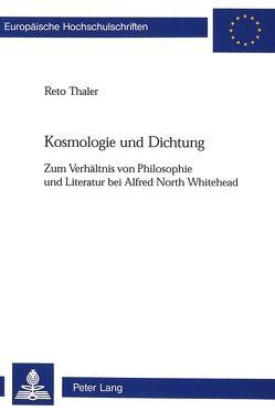 Kosmologie und Dichtung von Thaler,  Reto