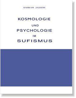 Kosmologie und Psychologie im Sufismus von Jassemi,  Bahram