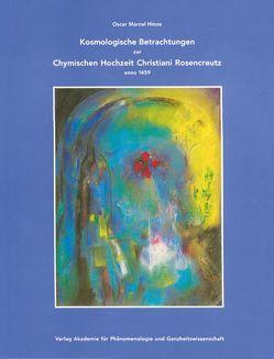 Kosmologische Betrachtungen zur Chymischen Hochzeit Christiani Rosencreutz anno 1459 von Hinze,  Oscar Marcel