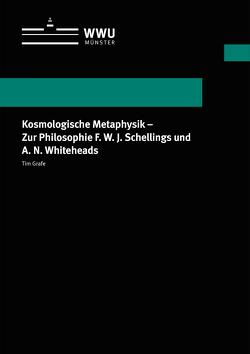 Kosmologische Metaphysik – Zur Philosophie F. W. J. Schellings und A. N. Whiteheads von Grafe,  Tim