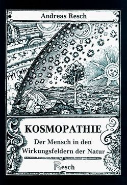 Kosmopathie von Resch,  Andreas