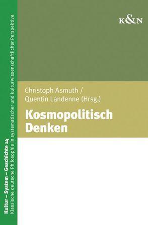 Kosmopolitisch Denken von Asmuth,  Christoph, Landenne,  Quentin