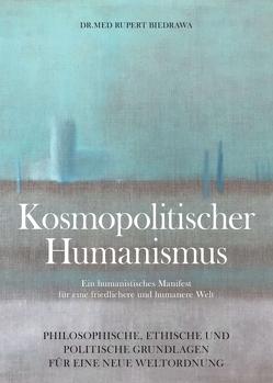 KOSMOPOLITISCHER HUMANISMUS von Biedrawa,  Rupert
