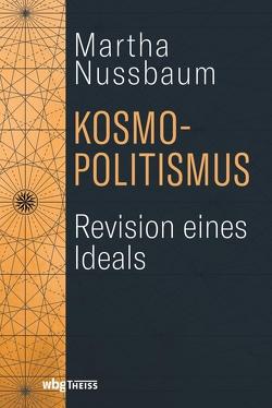 Kosmopolitismus von Nussbaum,  Martha, Weltecke,  Manfred