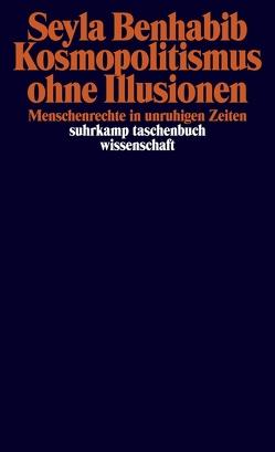 Kosmopolitismus ohne Illusionen von Benhabib,  Seyla, Wördemann,  Karin