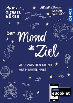 KOSMOS eBooklet: Der Mond als Ziel von Büker,  Michael, Wehr,  Tanja