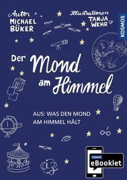 KOSMOS eBooklet: Der Mond am Himmel von Büker,  Michael, Wehr,  Tanja