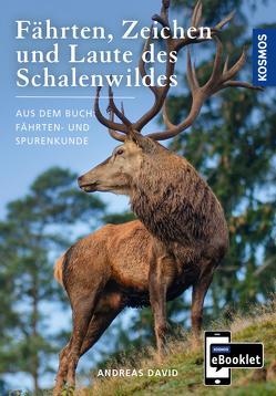 KOSMOS eBooklet: Fährten, Zeichen und Laute des Schalenwildes von David,  Andreas