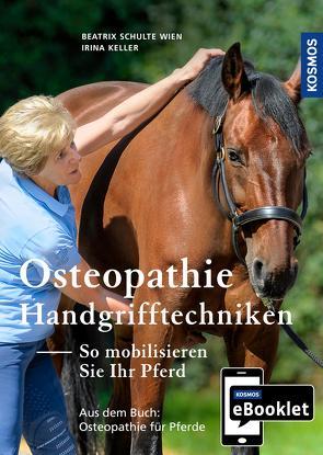 KOSMOS eBooklet: Handgrifftechniken – So mobilisieren Sie Ihr Pferd von Keller,  Irina, Wien,  Beatrix Schulte