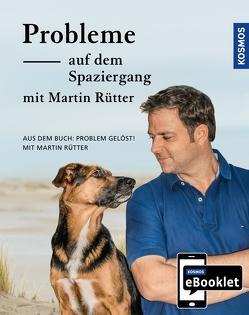 KOSMOS eBooklet: Probleme auf dem Spaziergang – Unerwünschtes Verhalten beim Hund von Buisman,  Andrea, Rütter,  Martin
