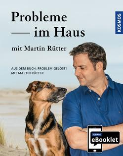 KOSMOS eBooklet: Probleme im Haus – Unerwünschtes Verhalten beim Hund von Buisman,  Andrea, Rütter,  Martin
