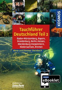 KOSMOS eBooklet: Tauchreiseführer Baden-Württemberg, Bayern, Brandenburg, Berlin, Hessen, Mecklenburg-Vorpommern, Niedersachsen, Bremen von Steinbach,  Alena, Steinbach,  Dietmar