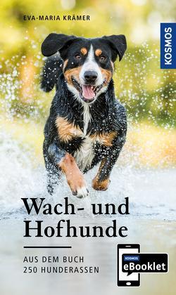 KOSMOS eBooklet: Wach- und Hofhunde – Ursprung, Wesen, Haltung von Krämer,  Eva-Maria