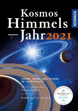 Kosmos Himmelsjahr 2021 von Keller,  Hans-Ulrich