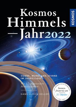 Kosmos Himmelsjahr 2022 von Keller,  Hans-Ulrich
