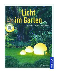 Kosmos: Licht im Garten – Gestalten, Planen, Installieren von Kleinod,  Brigitte
