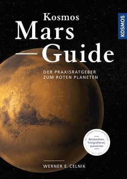 Kosmos Mars-Guide von Celnik,  Werner E.