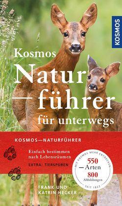 Kosmos-Naturführer für unterwegs von Hecker,  Frank, Hecker,  Katrin