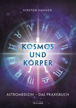 Kosmos und Körper von Hanser,  Kirsten