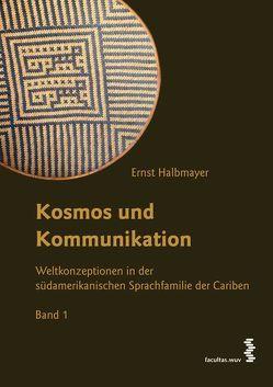 Kosmos und Kommunikation von Halbmayer,  Ernst