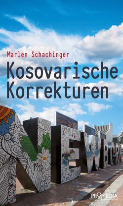 Kosovarische Korrekturen von Schachinger,  Marlen