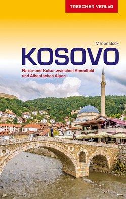 Reiseführer Kosovo von Bock,  Martin