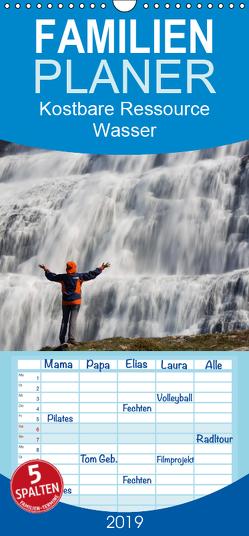 Kostbare Ressource Wasser – Erleben und Bewahren – Familienplaner hoch (Wandkalender 2019 , 21 cm x 45 cm, hoch) von Schörkhuber,  Johann