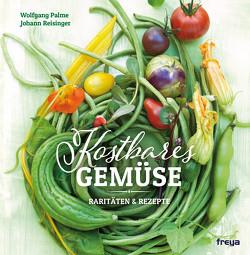 Kostbares Gemüse von Palme,  Wolfgang, Reisinger,  Johann