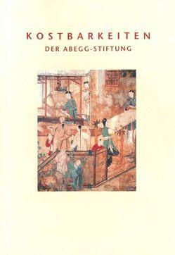 Kostbarkeiten der Abegg-Stiftung von Depierraz,  Catherine, Hohmann,  Susanne B, Schorta,  Regula, Viràg,  Christoph