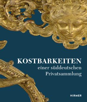 Kostbarkeiten von Meier-Kreiskott,  Stefanie, Ottomeyer,  Hans, Reiter,  Silke