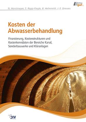 Kosten der Abwasserbehandlung von Drewes,  J.E., Helmrich,  Bettina, Horstmeyer,  N., Rapp-Fiegle,  Stephanie