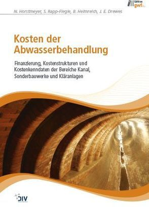 Kosten der Abwasserbehandlung von Drewes,  J.E., Helmreich,  B., Horstmeyer,  N., Rapp-Fiegle,  Stephanie