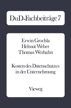 Kosten des Datenschutzes in der Unternehmung von Grochla,  Erwin