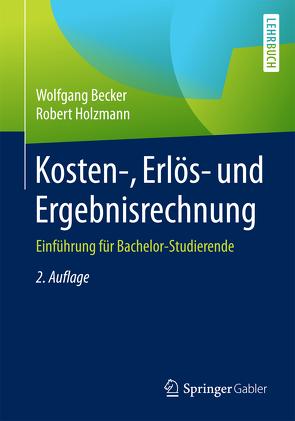Kosten-, Erlös- und Ergebnisrechnung von Becker,  Wolfgang, Holzmann,  Robert