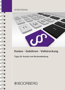 Kosten · Gebühren · Vollstreckung von Scheungrab,  Karin