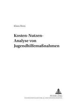 Kosten-Nutzen-Analyse von Jugendhilfemaßnahmen von Roos,  Klaus