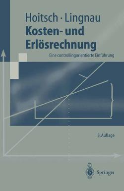 Kosten- und Erlösrechnung von Hoitsch,  Hans-Jörg, Lingnau,  Volker