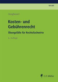 Kosten- und Gebührenrecht von Jungbauer,  Sabine