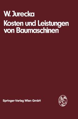 Kosten und Leistungen von Baumaschinen von Jurecka,  W.