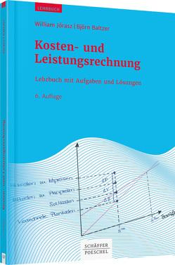 Kosten- und Leistungsrechnung von Baltzer,  Börn, Jorasz,  William