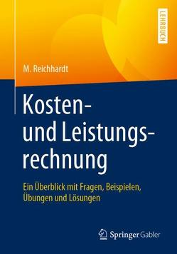 Kosten- und Leistungsrechnung von Reichhardt,  Michael