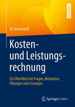 Kosten- und Leistungsrechnung von Reichhardt,  M.