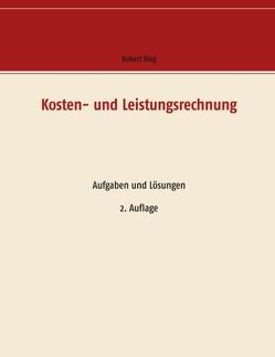Kosten- und Leistungsrechnung von Rieg,  Robert