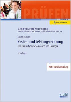 Kosten- und Leistungsrechnung von Krause,  Bärbel, Krause,  Günter